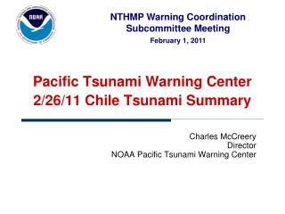 Pacific Tsunami Warning Center 2/26/11 Chile Tsunami Summary