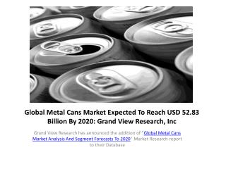 Metal Cans Market Industry Trends Growth &Forecast to 2020