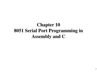 Chapter 10  8051 Serial Port Programming in Assembly and C