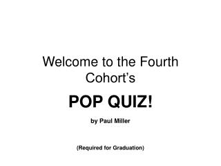 Welcome to the Fourth Cohort's