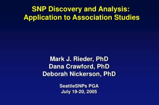 SNP Discovery and Analysis:  Application to Association Studies