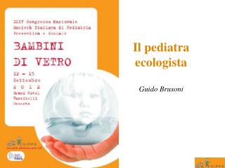Il pediatra ecologista Guido Brusoni