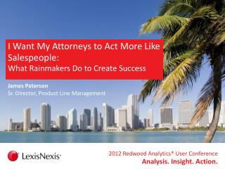 I Want My Attorneys to Act More Like Salespeople:  What Rainmakers Do to Create Success
