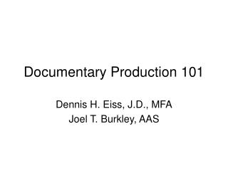 Documentary Production 101