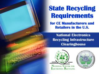 State Recycling Requirements for CE Manufacturers and Retailers in the U.S.