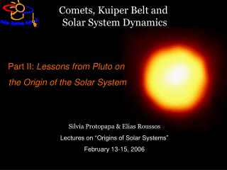 Part II:  Lessons from Pluto on  the Origin of the Solar System