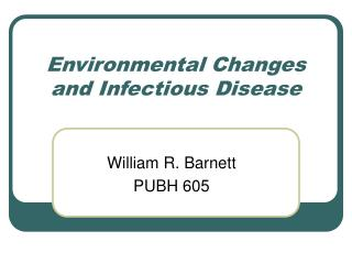 Environmental Changes and Infectious Disease