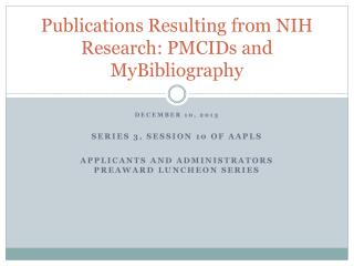 Publications Resulting from NIH Research: PMCIDs and  MyBibliography