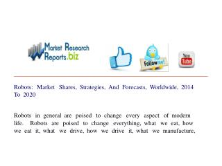 Robots: Market Shares, Strategies, And Forecasts, Worldwide,