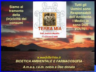 BIOETICA AMBIENTALE E FARMACOSOFIA A.m.a.s. r.e.m. nobis a Deo donata