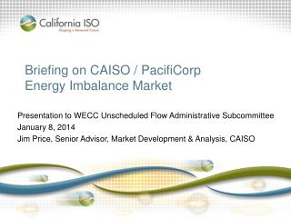 Briefing on CAISO / PacifiCorp Energy Imbalance Market