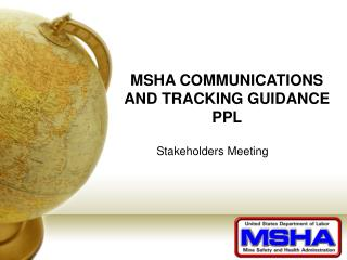 MSHA COMMUNICATIONS AND TRACKING GUIDANCE PPL