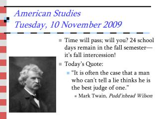 American Studies Tuesday, 10 November 2009