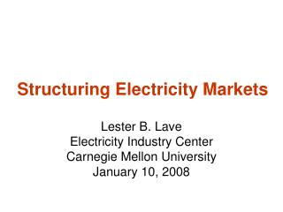 Structuring Electricity Markets