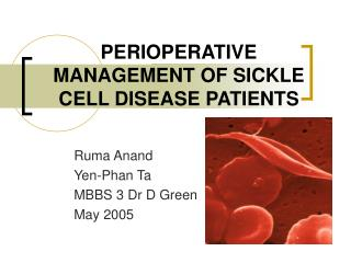 PERIOPERATIVE MANAGEMENT OF SICKLE CELL DISEASE PATIENTS