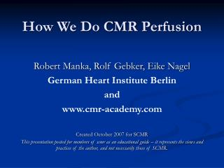 How We Do CMR Perfusion