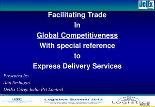 Facilitating Trade  In  Global Competitiveness  With special reference to
