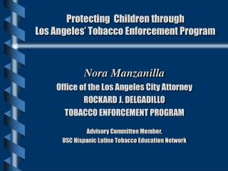 Protecting  Children through  Los Angeles  Tobacco Enforcement Program