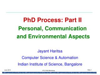 PhD Process: Part II Personal, Communication  and Environmental Aspects