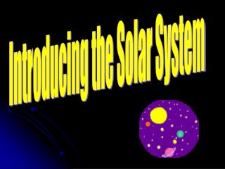 Introducing the Solar System