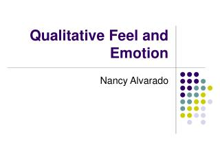 Qualitative Feel and Emotion
