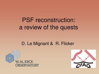 PSF reconstruction:  a review of the quests