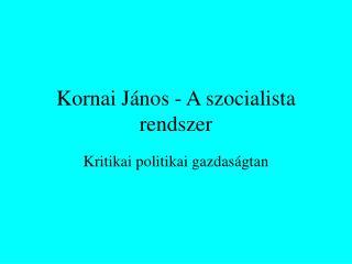 Kornai János - A szocialista rendszer