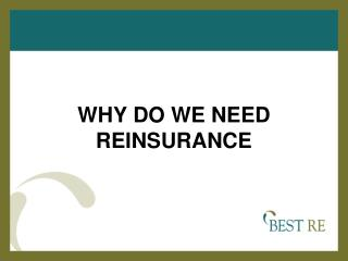 WHY DO WE NEED REINSURANCE