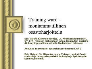 Training ward – moniammatillinen osastoharjoittelu