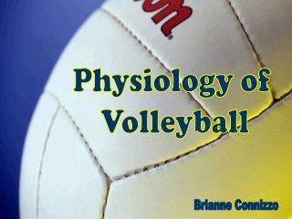 Physiology of  Volleyball