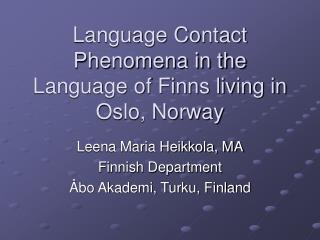 Language Contact Phenomena in the Language of Finns living in Oslo, Norway