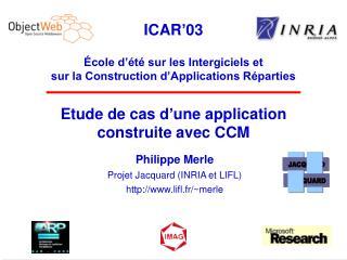 Etude de cas d'une application  construite avec CCM