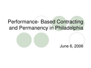 Performance- Based Contracting and Permanency in Philadelphia
