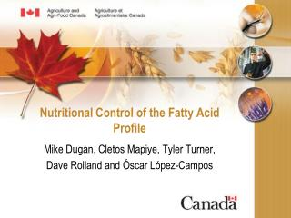 Nutritional Control of the Fatty Acid Profile
