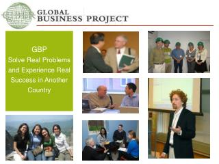 GBP Solve Real Problems and Experience Real Success in Another Country