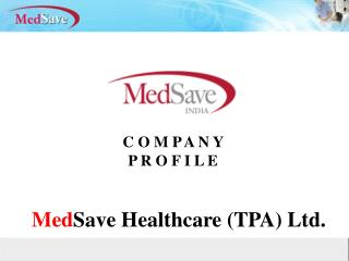Med Save Healthcare (TPA) Ltd.