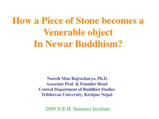 How a Piece of Stone becomes a Venerable object  In Newar Buddhism?