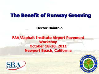 FAA/Asphalt Institute Airport Pavement Workshop  October 18-20, 2011  Newport Beach, California