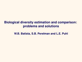 Biological diversity estimation and comparison:  problems and solutions