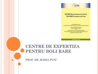 CENTRE DE EXPERTIZA PENTRU BOLI RARE