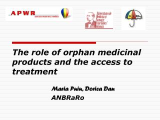 The role of orphan medicinal products and the access to treatment