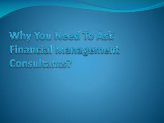 Why You Need To Ask Financial Management Consultants?