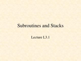 Subroutines and Stacks