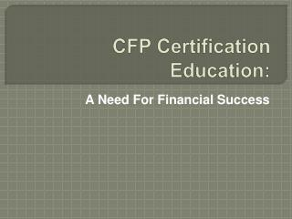 CFP Certification Education, A Need For Financial Success