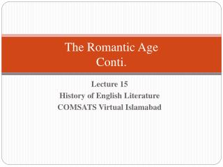 The Romantic Age Conti.