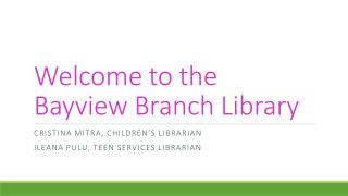Welcome to the Bayview Branch Library