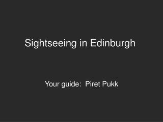 Sightseeing in Edinburgh