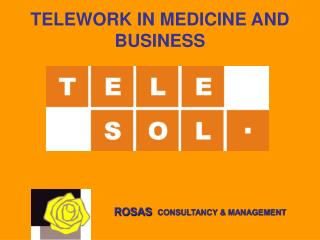 TELEWORK IN MEDICINE AND BUSINESS