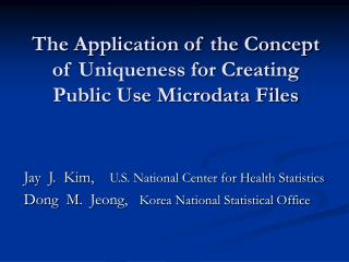 The Application of the Concept of Uniqueness for Creating Public Use Microdata Files