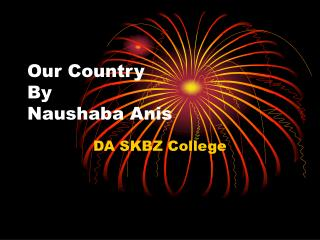 Our Country By Naushaba Anis